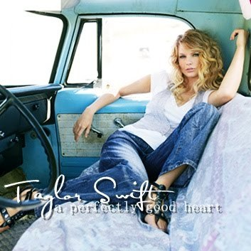 A Perfectly Good Heart Lyrics - TAYLOR SWIFT