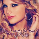 Am I Ready For Love Lyrics – TAYLOR SWIFT