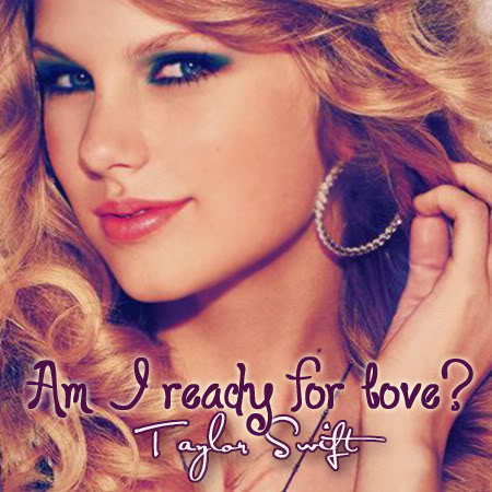 Am I Ready For Love Lyrics - TAYLOR SWIFT