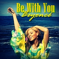 Be With You Lyrics - Beyonce