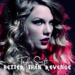 Better Than Revenge Lyrics – TAYLOR SWIFT