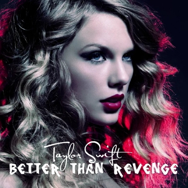 Better Than Revenge Lyrics - TAYLOR SWIFT