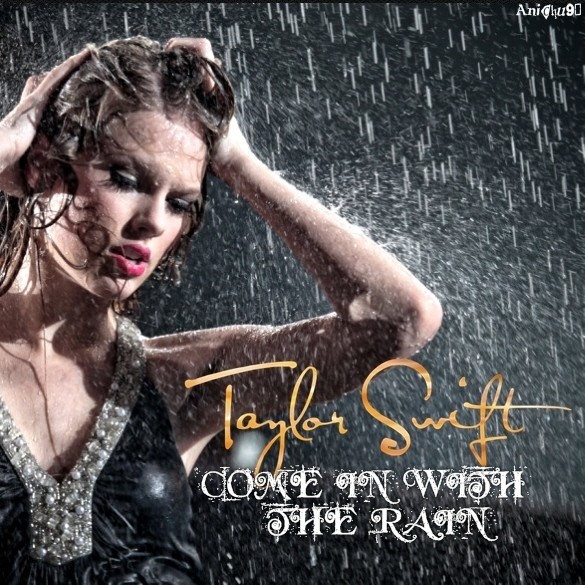 Come In With The Rain Lyrics - TAYLOR SWIFT