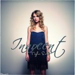 Innocent Lyrics – TAYLOR SWIFT