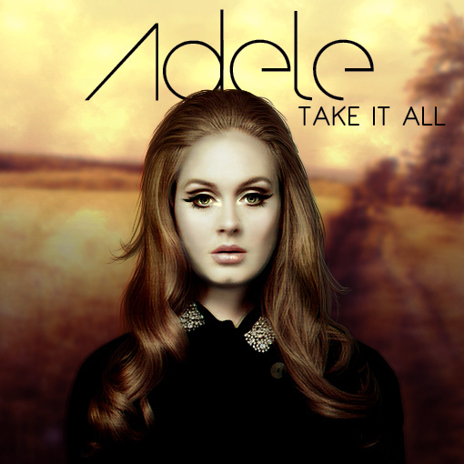 Take It All Lyrics - Adele
