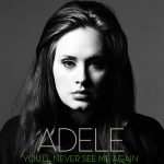 You'll Never See Me Again Lyrics – Adele