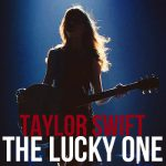 The Lucky One Lyrics – TAYLOR SWIFT