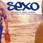 Alfaaz & Preet Hundal – Sexo Free Song Lyrics