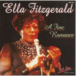 A Fine Romance Lyrics – Song of Ella Fitzgerald