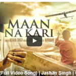 Maan Na Kari Lyrics – Latest Punjabi Song of Jashan Singh