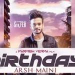 Birthday Lyrics – Latest Punjabi Song of Arsh Maini