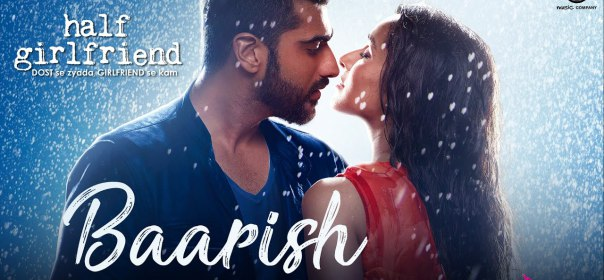Baarish Lyrics – Half Girlfriend - Ash King – Hindi Songs