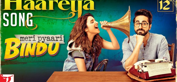 Haareya Lyrics – Arijit Singh – Meri Pyaari Bindu - Hindi Songs