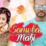 Sanwla Mahi Lyrics -Girik Aman – Latest Punjabi Songs