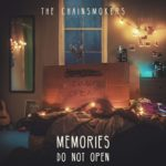 Break Up Every Night Lyrics- Memories Do Not Open – THE CHAINSMOKERS