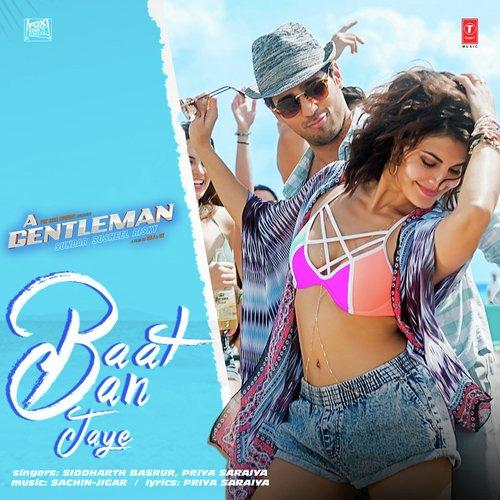 Baat Ban Jaye Jakline farnadise & siddharth kapoor hindi movie songs