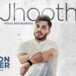JHOOTH LYRICS – Gitaz Bindrakhia | Punjabi Song