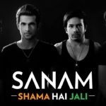 Shama Hai Jali Lyrics (SANAM) – An Independence Day Song 2017