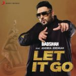 LET IT GO Lyrics Badshah of 2017