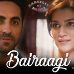 BAIRAAGI LYRICS – Bareilly Ki Barfi | Latest Hindi Songs of Arijit Singh, Samira Koppikar