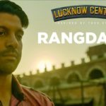Rangdaari Lyrics – Latest Hindi Songs of Arijit Singh | Lucknow Central