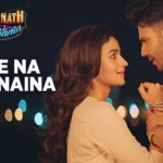 Roke Na Ruke Naina Lyrics – Latest Hindi Songs of Arijit Singh | Badrinath Ki Dulhania