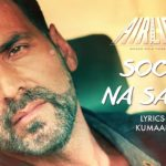 Soch Na Sake Lyrics of Arijit Singh from Airlift Movie
