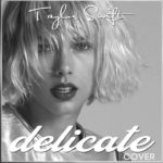 Taylor Swift – Delicate Lyrics