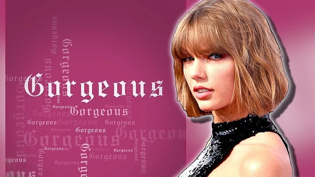 Taylor Swift - Gorgeous Lyrics