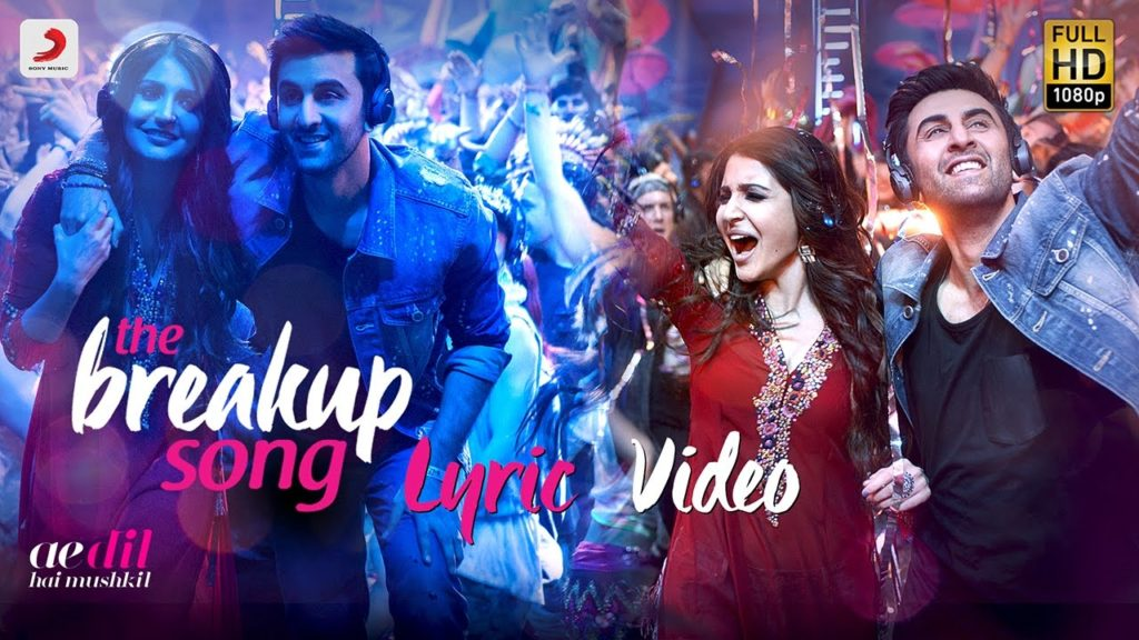 Breakup Song Lyrics of Arijit Singh, Badshah, Jonita Gandhi, Nakash Aziz from Ae Dil Hai Mushkil Movie
