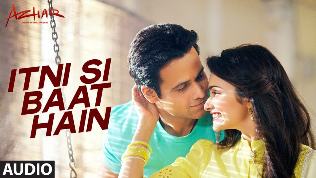 Itni Si Baat Hai Lyrics of Arijit Singh from Azhar Movie