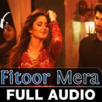 Yeh Fitoor Mera Lyrics of Arijit Singh from Fitoor Movie