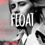Float – Eden Lyrics – Vertigo