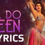 EK DO TEEN SONG LYRICS – Baaghi 2 | Shreya Ghoshal | Jacqueline Fernandez