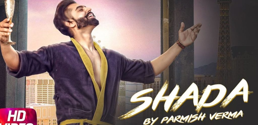 SHADA SONG LYRICS – Parmish Verma | Punjabi Song