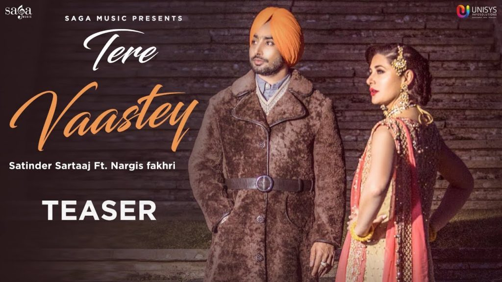 TERE VAASTEY SONG LYRICS – Satinder Sartaaj ft. Nargis Fakhri