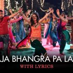 Bhangra Pa Laiye Punjabi SONG LYRICS – Gippy Grewal, Mannat Noor | Carry on Jatta 2