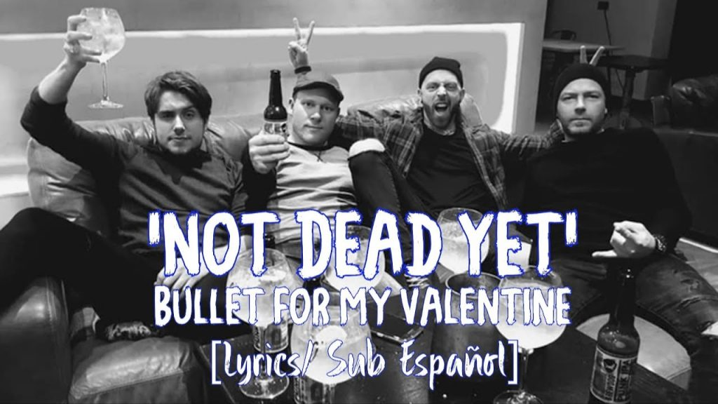 Not Dead Yet bullet for my valentine