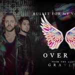 Over It – Bullet For My Valentine Gravity Lyrics 2018