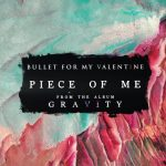 Piece Of Me – Bullet For My Valentine Gravity Lyrics 2018