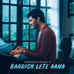 Baarish Lete Aana Hindi Lyrics – Darshan Raval