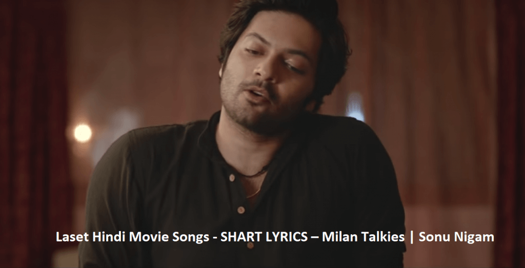 Laset Hindi Movie Songs - SHART LYRICS – Milan Talkies - Sonu Nigam
