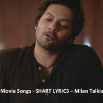Laset Hindi Movie Songs – SHART LYRICS – Milan Talkies | Sonu Nigam